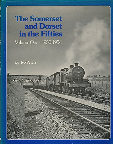 The Somerset and Dorset in the Fifties Volune One and Two