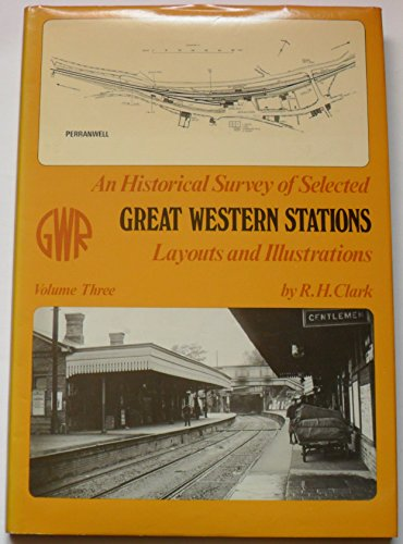 9780860931119: Historical Survey of Selected Great Western Stations Volume Three: v. 3