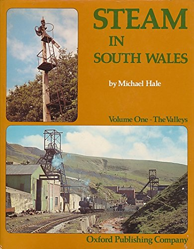 Steam in South Wales: The Valleys v. 1 (0860931129) by Hale, Michael