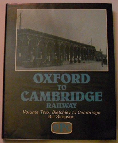 9780860931218: Oxford to Cambridge: Bletchley to Cambridge v. 2