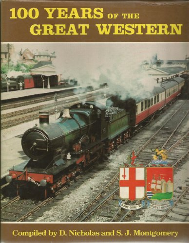100 Years of the Great Western: D. Nicholas