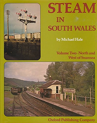 Steam in South Wales: North and West of Swansea v. 2 (0860931528) by Hale, Michael