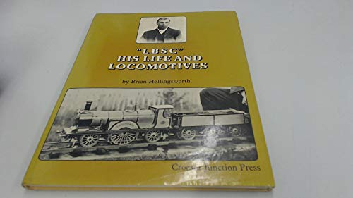 9780860931805: 'LBSC' HIS LIFE AND LOCOMOTIVES