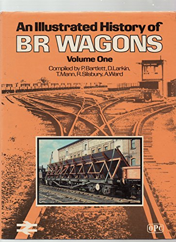9780860932031: An Illustrated History of BR Wagons: Volume One