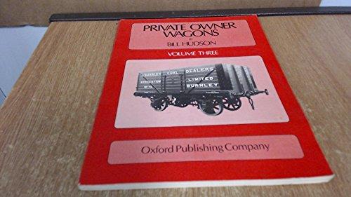 Private Owner Wagons: v. 3: Hudson, Bill