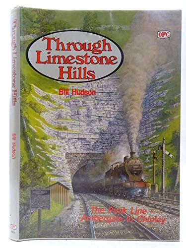 9780860932178: Through Limestone Hills: The Peak Line Ambergate to Chinley