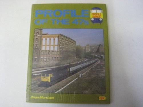 9780860932406: Profile of the 47's (A Foulis-OPC railway book)