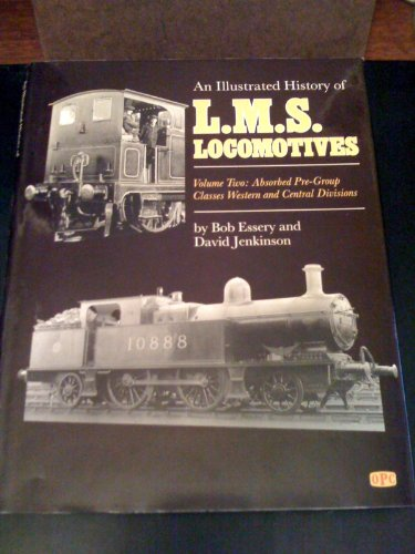 An Illustrated History of L.M.S.Locomotives: Absorbed Pre-group Classes, Western and Central Divi...