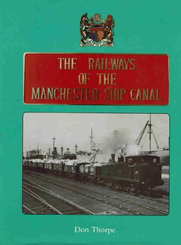 9780860932888: Railways of the Manchester Ship Canal