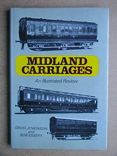 Midland carriages: An illustrated review 1877 onwards (9780860932918) by D Jenkinson