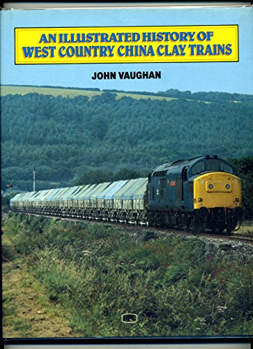 9780860932994: Illustrated History of West Country China Clay Trains