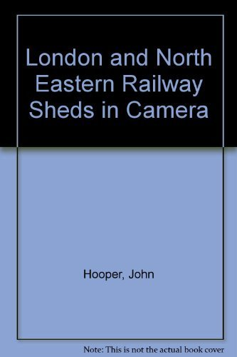 9780860933243: London and North Eastern Railway Sheds in Camera