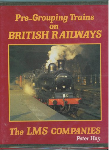 Pre-grouping Trains on British Rail: L.M.S.Companies (0860933946) by Peter Hay