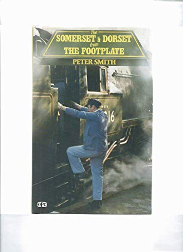 9780860934035: Somerset and Dorset from the Footplate