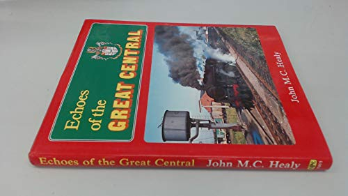 9780860934110: Echoes of the Great Central