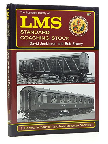 9780860934509: The Illustrated History of L.M.S. Standard Coaching Stock, 1: General Introduction and Non-passenger Vehicles