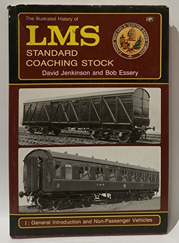 9780860934509: The Illustrated History of L.M.S. Standard Coaching Stock: General Introduction and Non-passenger Vehicles v. 1