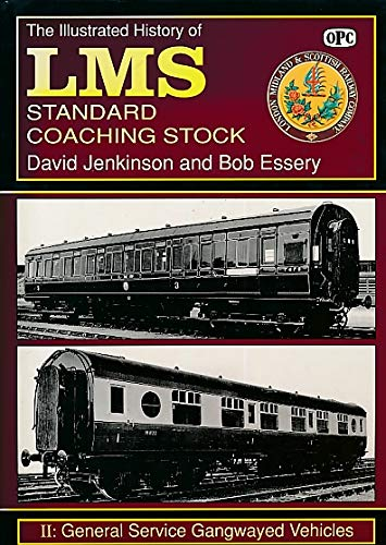 9780860934516: The Illustrated History of L.M.S. Standard Coaching Stock: General Service Gangwayed Stock v. 2