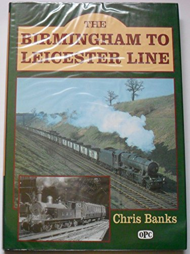 The Birmingham to Leicester Line: Banks, Chris