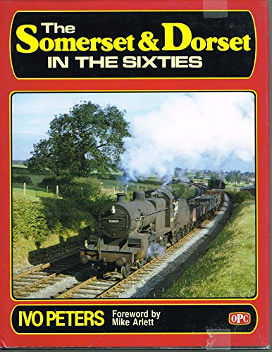 9780860934905: The Somerset and Dorset: In the Sixties v. 3-4 in 1v