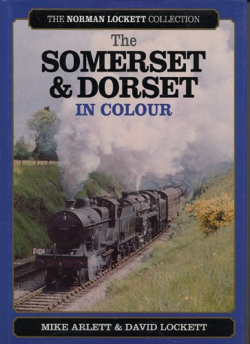 Somerset and Dorset in Colour (The Norman: Arlett, Mike, Lockett,