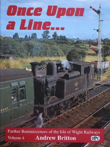 9780860935131: Once Upon a Line: Reminiscences from the Isle of Wight Railways v. 4