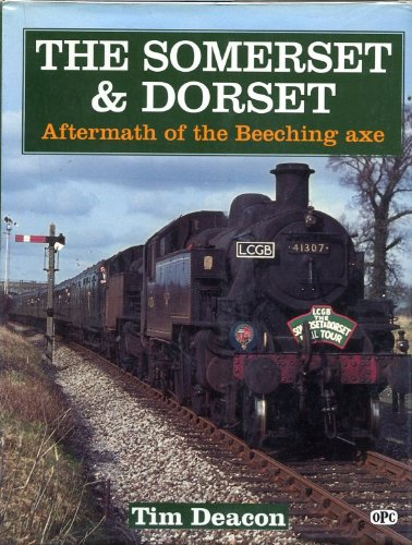 Somerset and Dorset? : Aftermath of the Beeching axe
