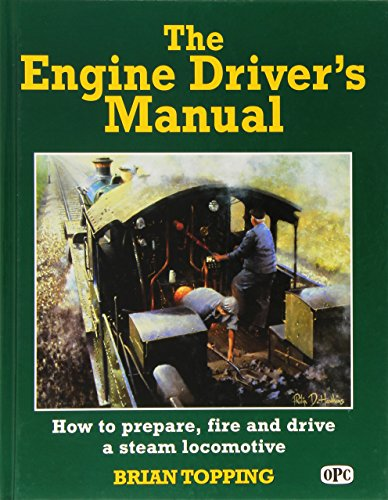 9780860935391: The Engine Driver's Manual: How to Prepare, Fire and Drive a Steam Locomotive