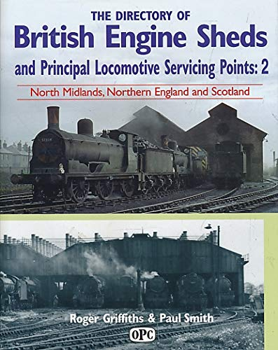 9780860935483: The Directory of British Engine Sheds and Principal Locomotive Servicing Points: Northern England and Scotland v.2 (Vol 2)