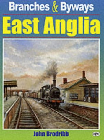 9780860935490: East Anglia (Branches & Byways)