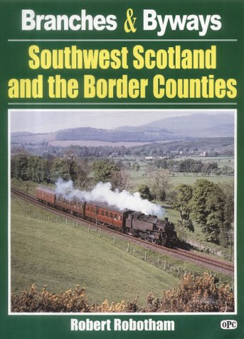 9780860935759: Branches & Byways: South West Scotland and the Border Counties