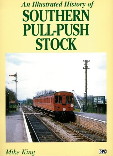 An Illustrated History of Southern Pull-push Stock: King, Mike