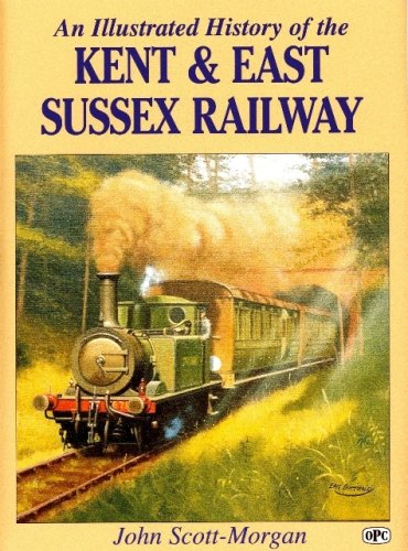 An Illustrated History of the Kent and East Sussex Railway (0860936082) by John Scott-Morgan