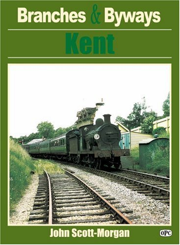 Kent (Branches & Byways) (0860936163) by John Scott-Morgan