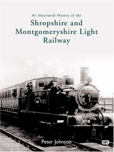 9780860936190: An Illustrated History of the Shropshire & Montgomeryshire Light Railway