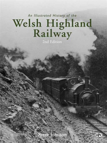 9780860936268: An Illustrated History of the Welsh Highland Railway - 2nd edition