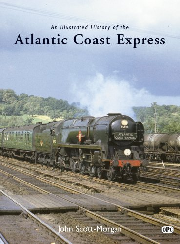 An Illustrated History of the Atlantic Coast Express (Illustrated Histories) (0860936341) by John Scott-Morgan
