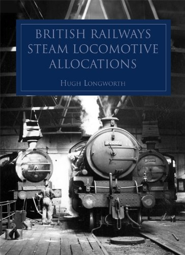 9780860936428: British Railways Steam Locomotive Allocations 1948-1968