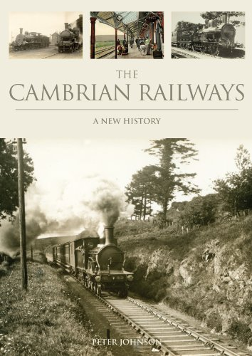 The Cambrian Railways: A New History: Peter Johnson