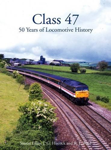 9780860936480: Class 47: 50 Years of Locomotive History