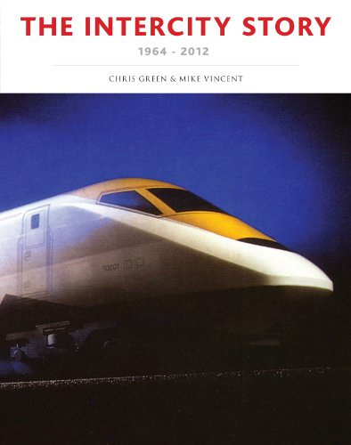 The InterCity Story 1964-2012: Green, Chris; Vincent, Mike