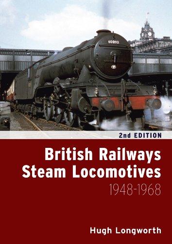 British Railways Steam Locomotives 1948 - 1968 (Hardback): Hugh Longworth