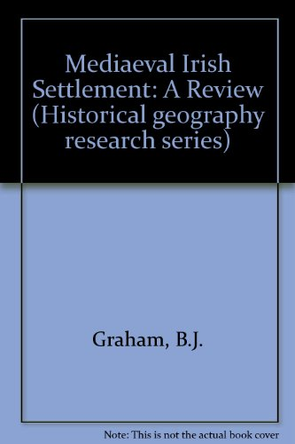 Mediaeval Irish Settlement: A Review.: Graham, B J