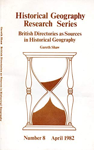 British Directories as Sources in Historical Geography.: Shaw, Gareth
