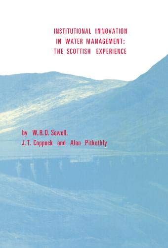 Institutional Innovation in Water Management: The Scottish Experience: W. R. Derrick Sewell, J. T. ...
