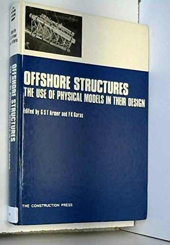 Offshore Structures: The Use of Physical Models in Their Design.