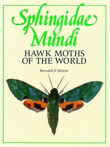 9780860960225: Sphingidae Mundi: Hawk Moths of the World
