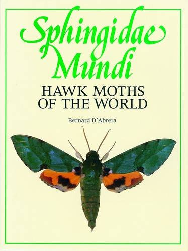 Sphingidae Mundi: Hawk Moths of the World (9780860960225) by Bernard D'Abrera