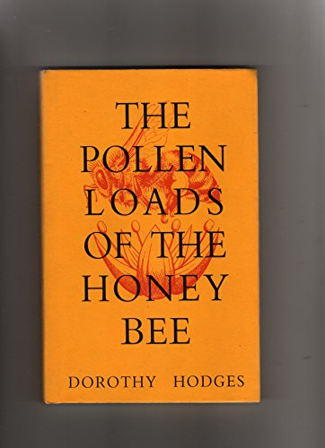 9780860981404: The Pollen Loads Of The Honeybee: A Guide To Their Identifiction By Colour And Form