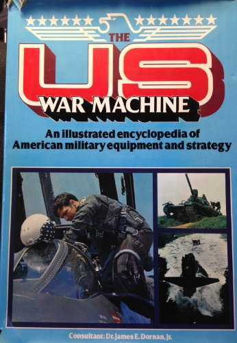 9780861010165: United States War Machine: An Encyclopaedia of American Military Equipment and Strategy